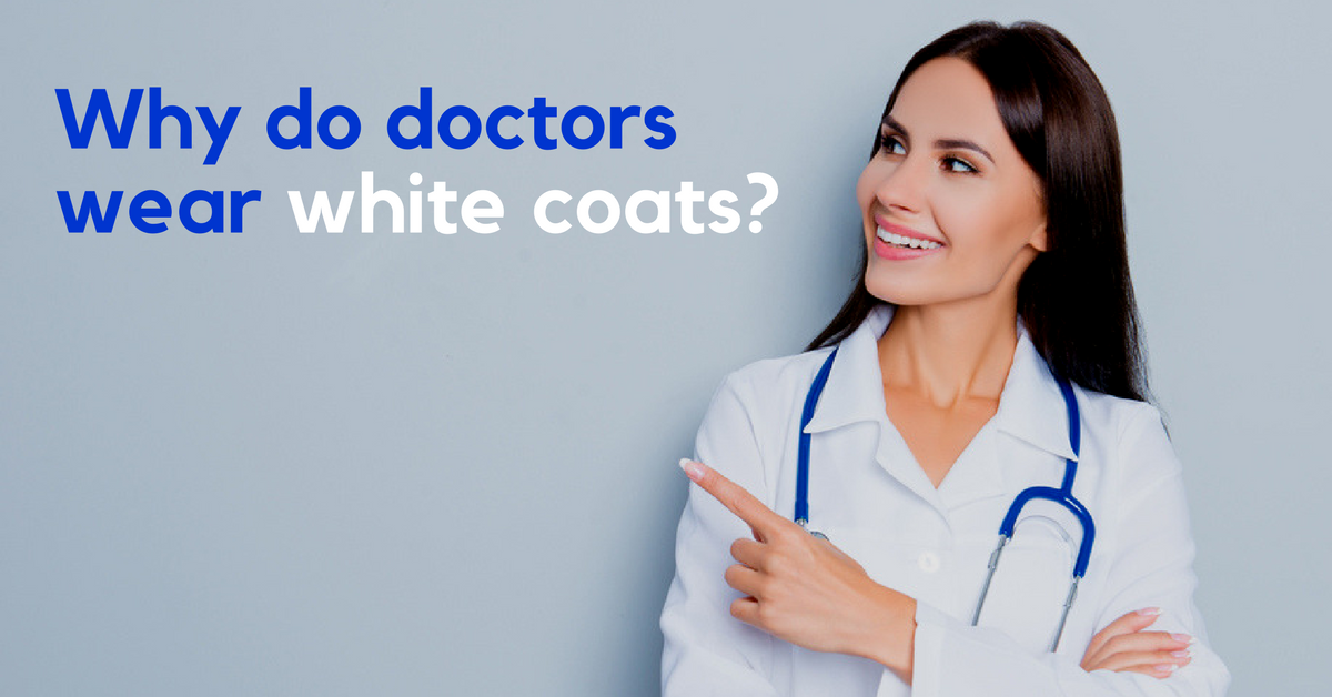 why do doctors wear white coats?